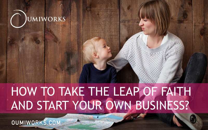 Take the leap of faith and start your own business